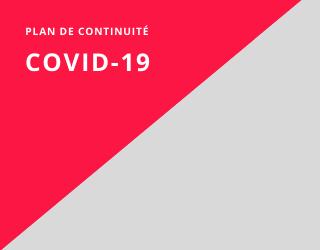 INFORMATION PLAN DE CONTINUITÉ – COVID-19
